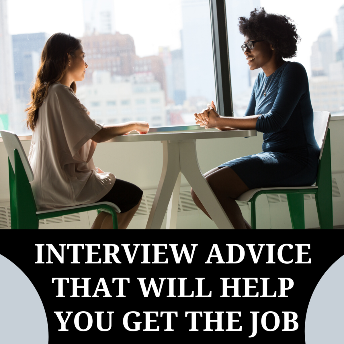 Interview Advice That Will Help You Get the Job