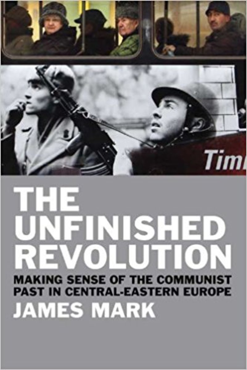 """The Unfinished Revolution: Making Sense of the Communist Past in Central-Eastern Europe."""