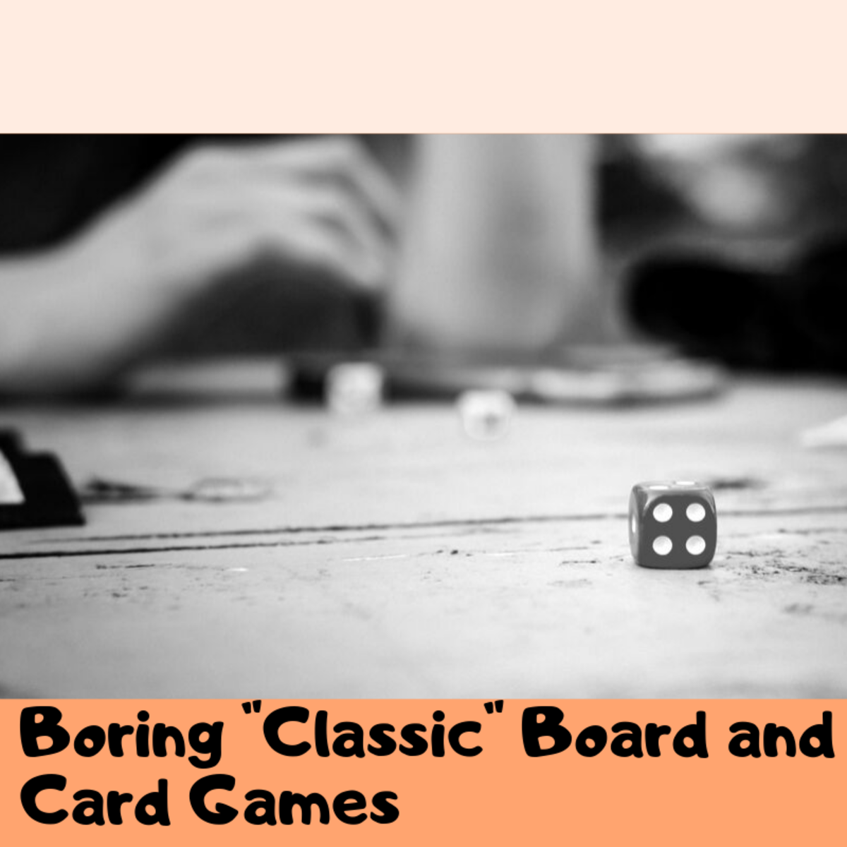 "Top 5 Boring ""Classic"" Board and Card Games"