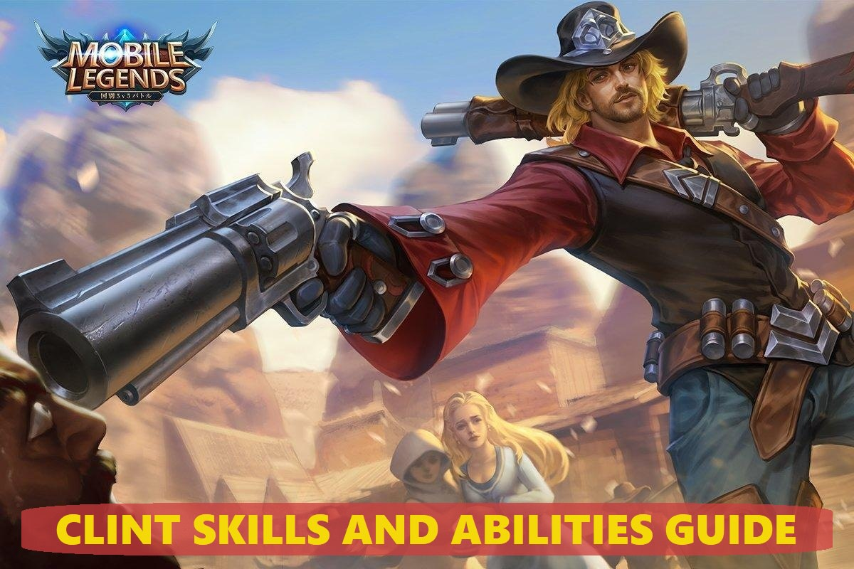 Mobile Legends: Clint's Skills and Abilities Guide