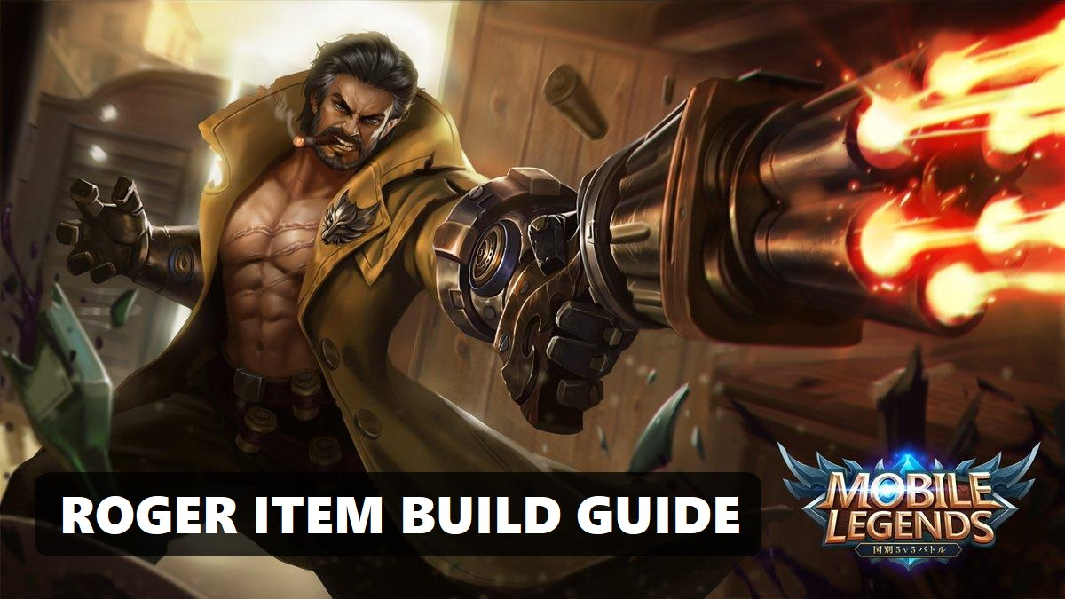 Mobile Legends: Roger Item Build Guide
