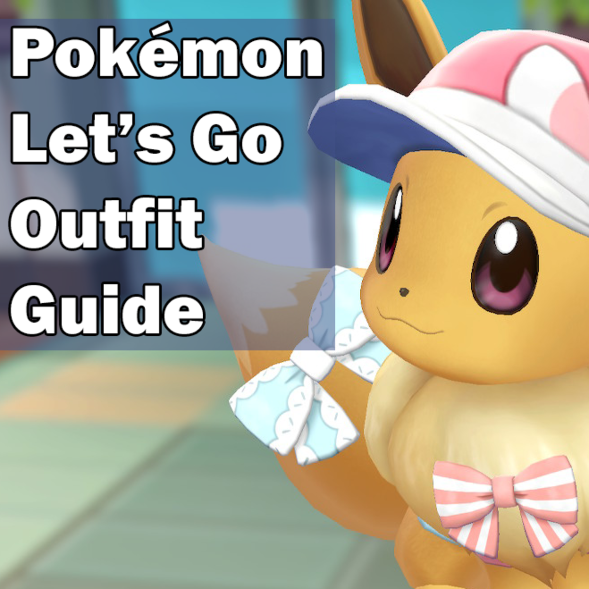 How to get all of the clothes in Pokemon Let's Go Pikachu and Eevee