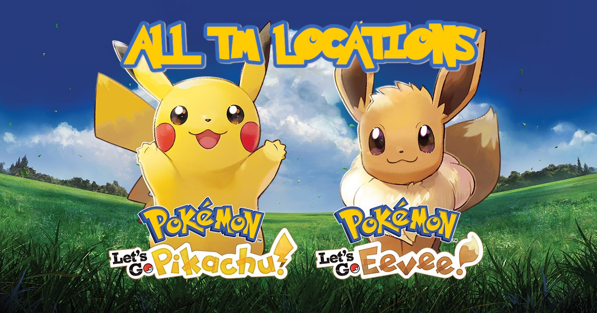 All TM Locations in Pokemon Let's Go Pikachu and Eevee