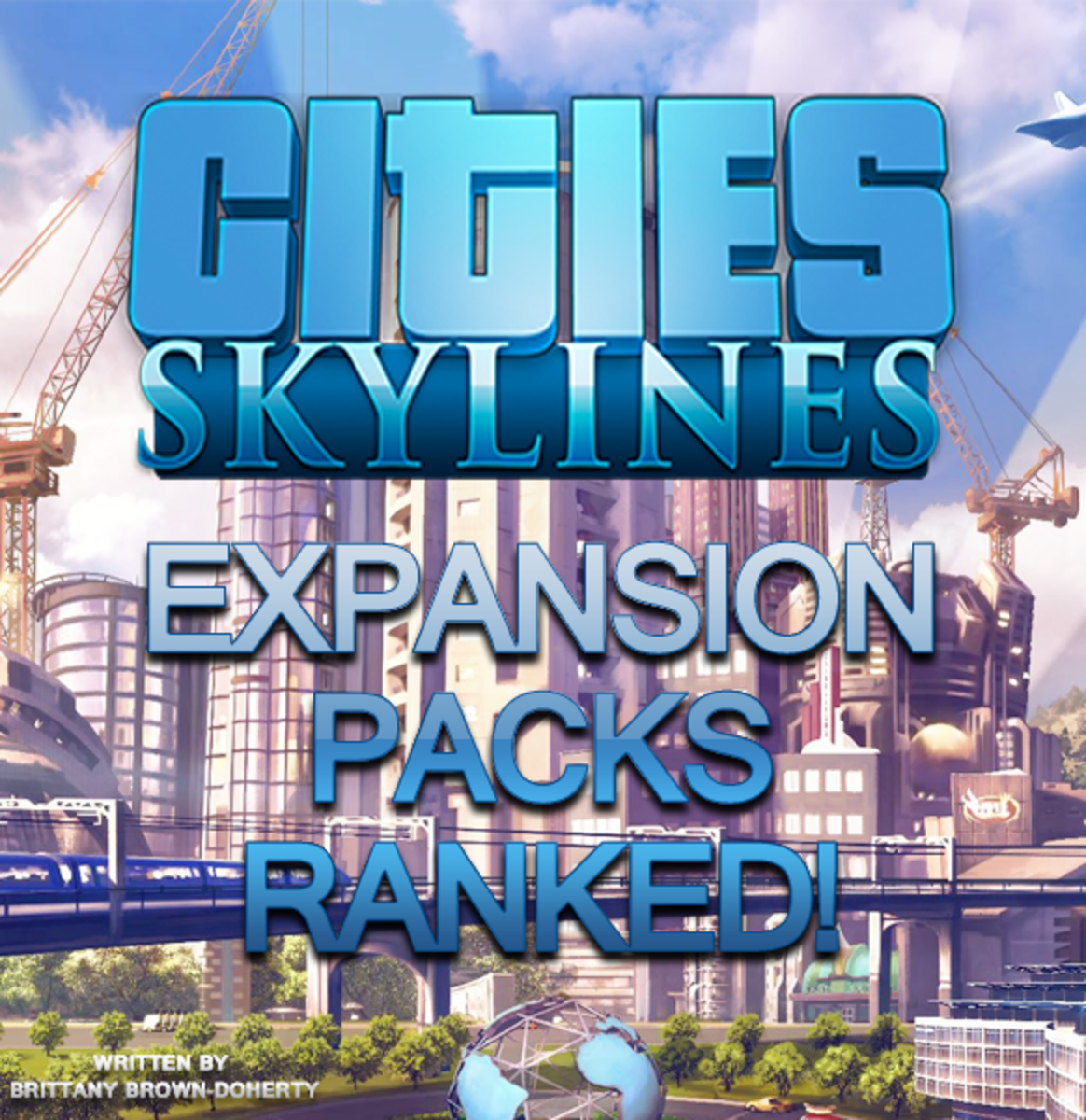 The Cities: Skylines Expansion Packs Ranked from Worst to Best!