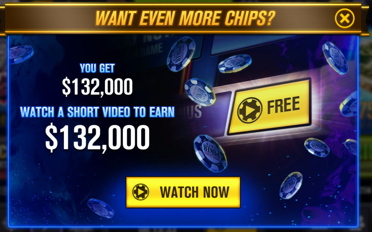 You can watch video ads for extra chips.