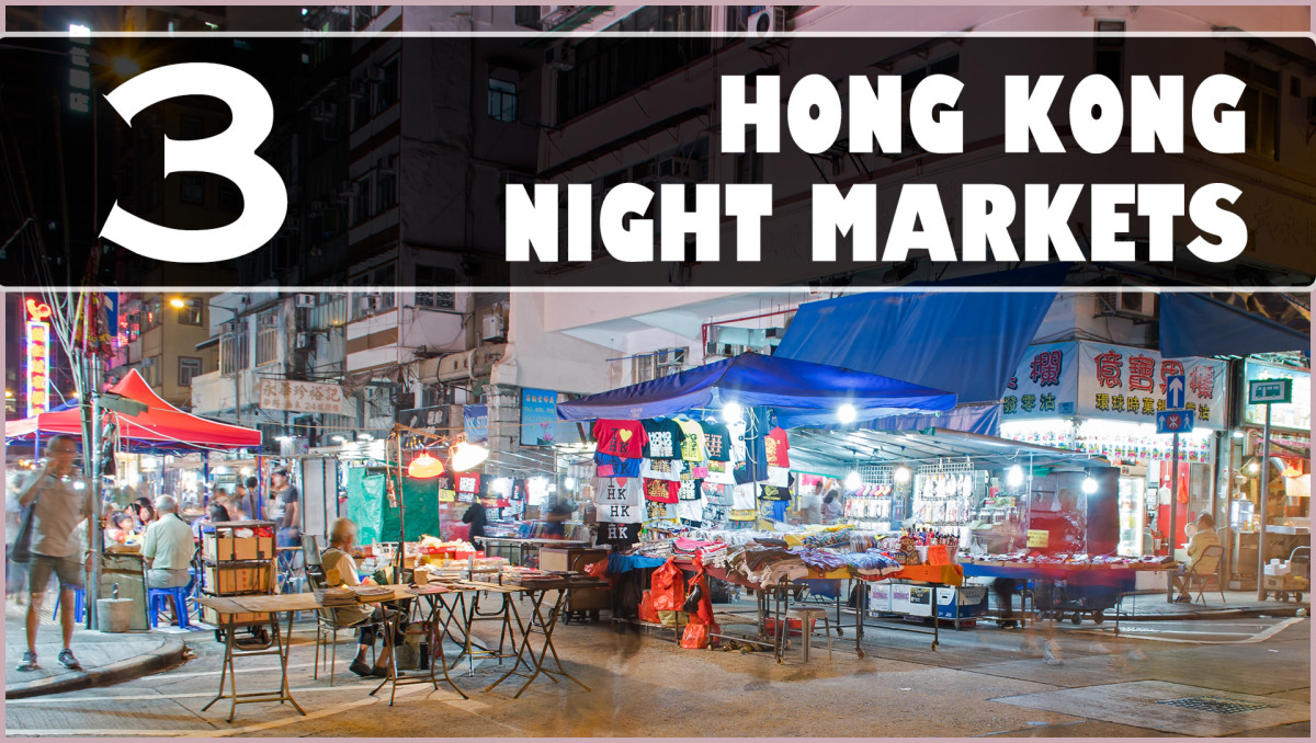 3 Hong Kong Night Markets: Sights, Sounds, and a Myriad of Scents