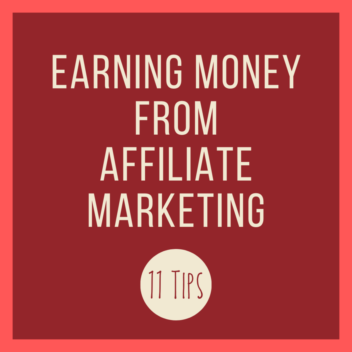 Get some advice on making money with affiliate marketing.