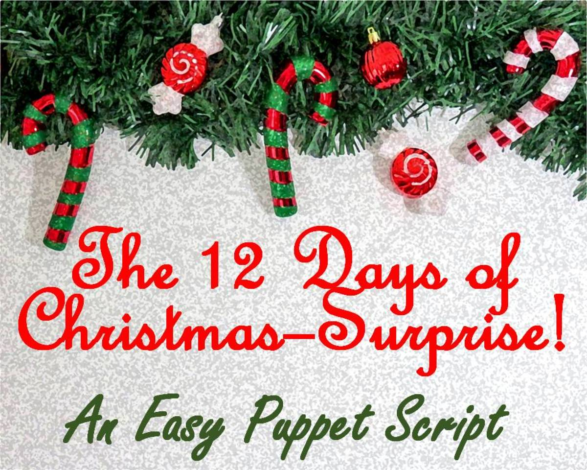 """The 12 Days of Christmas –Surprise!"" An Easy Puppet Script"