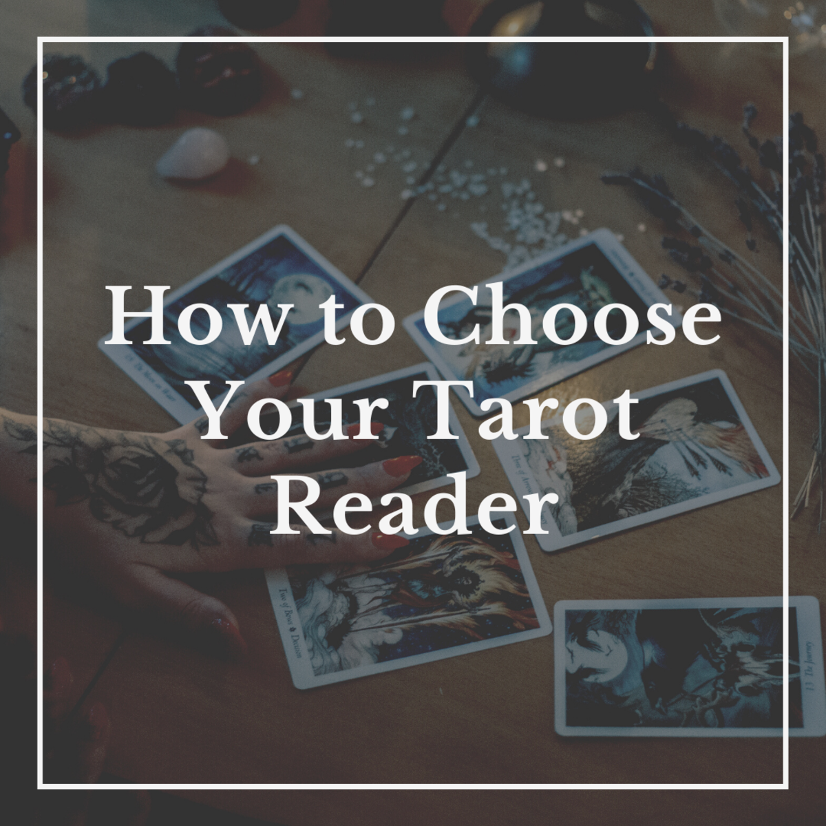How to Choose Your Tarot Reader