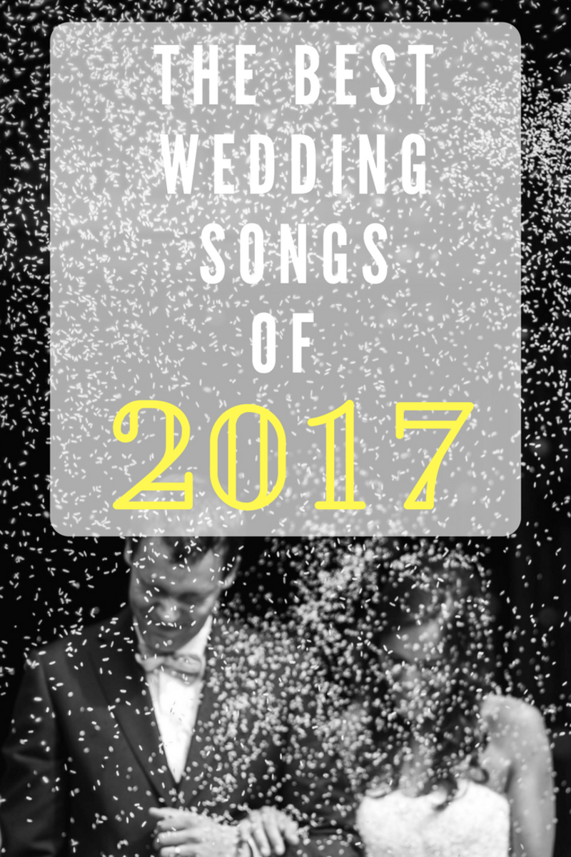 The Best Songs From 2017 for Your Wedding