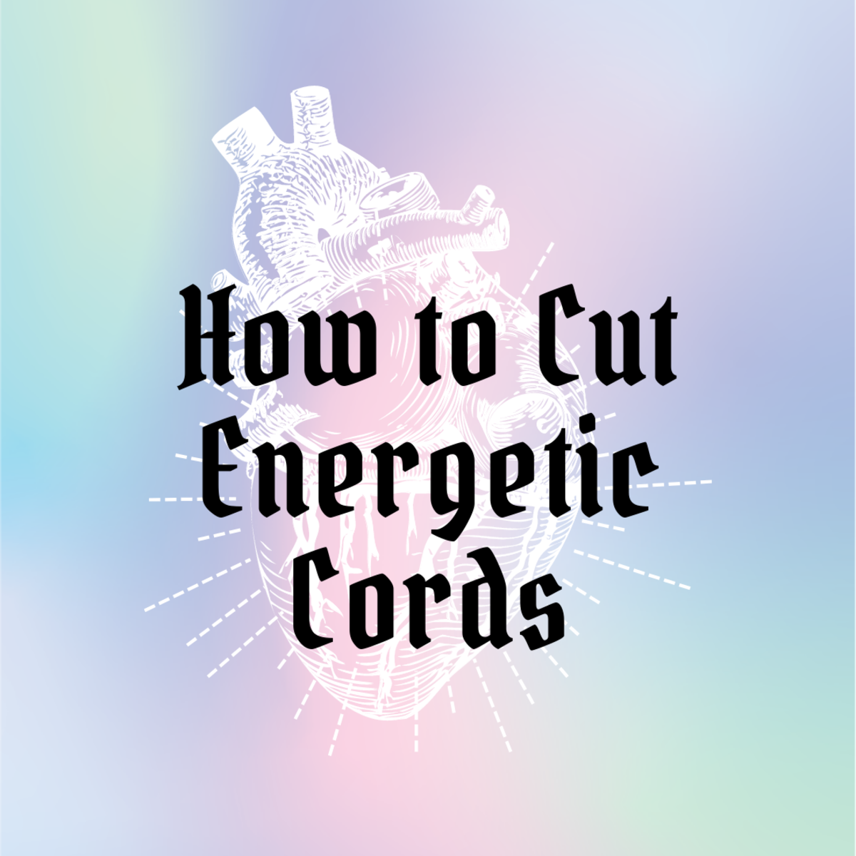 How to Cut Energy Cords (Tips for Empaths)
