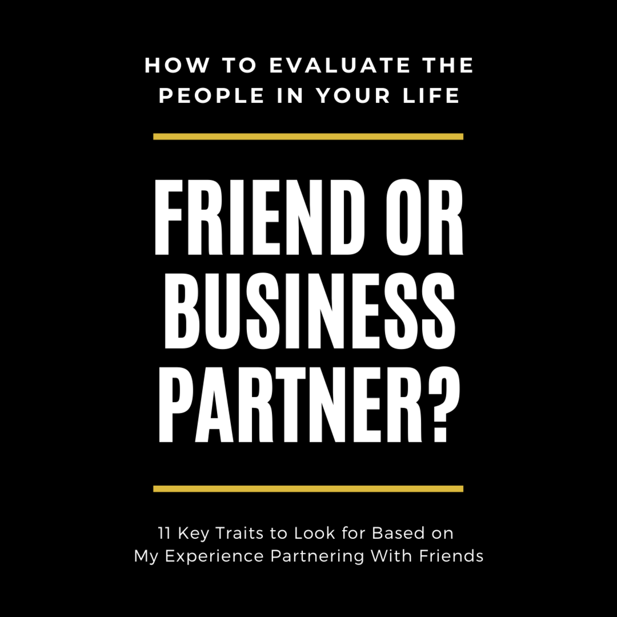 Learn how to determine if your friend is just a friend or someone you can work with.