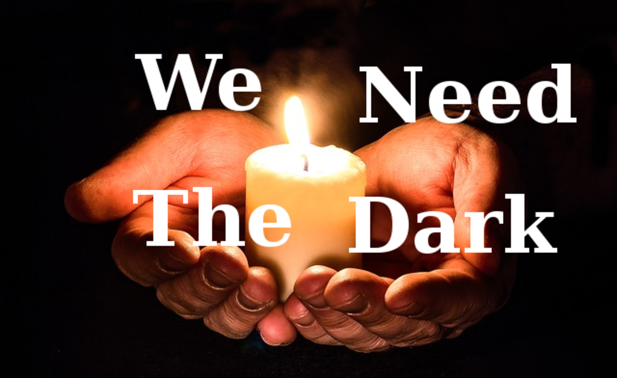 We Need The Dark