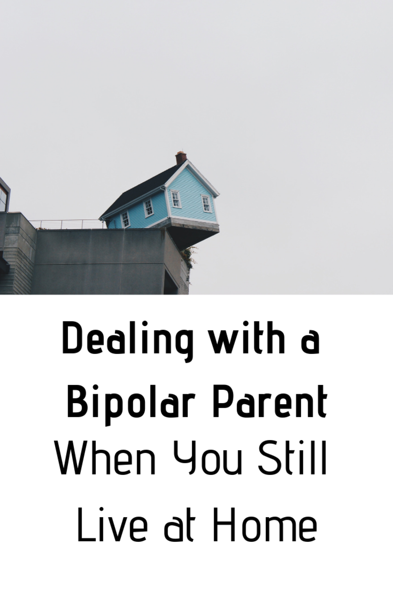 Dealing With a Bipolar Dad When You Still Live at Home