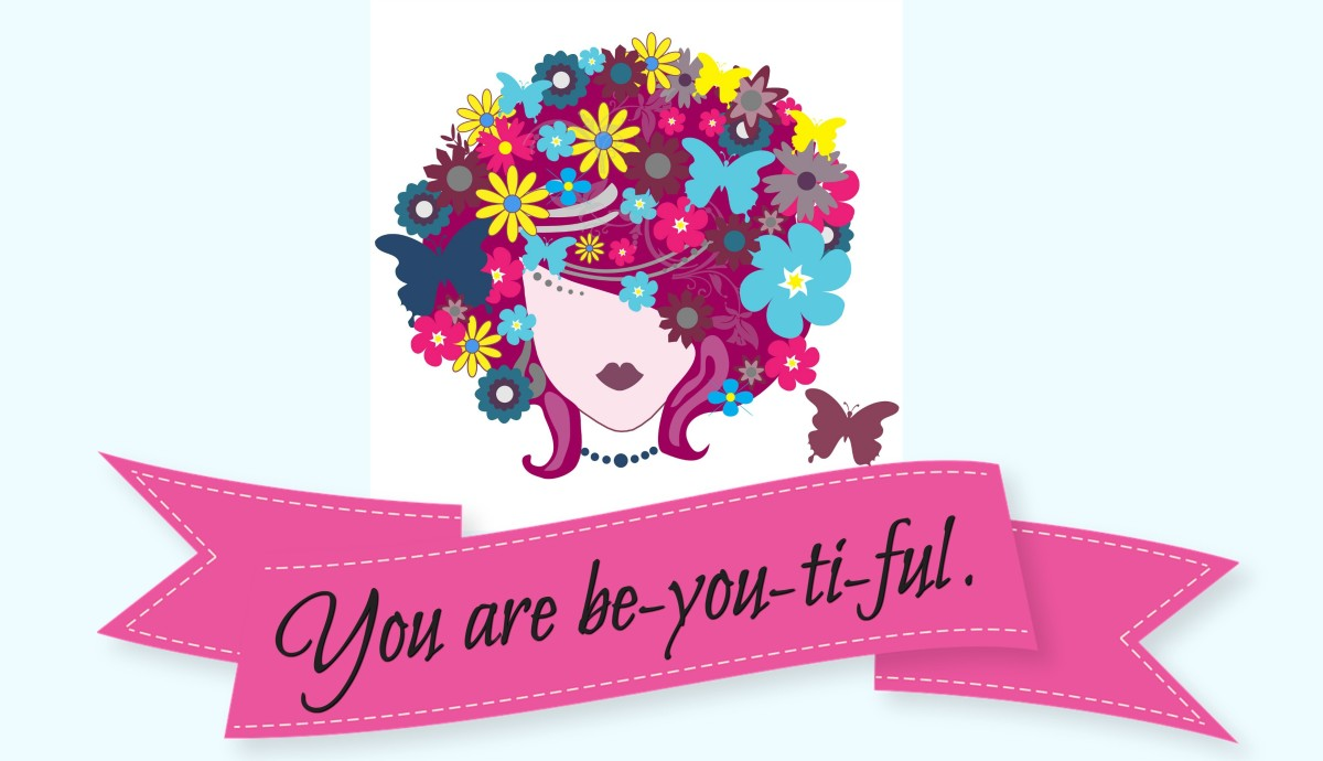 Just be yourself. You are beautiful just as you are.