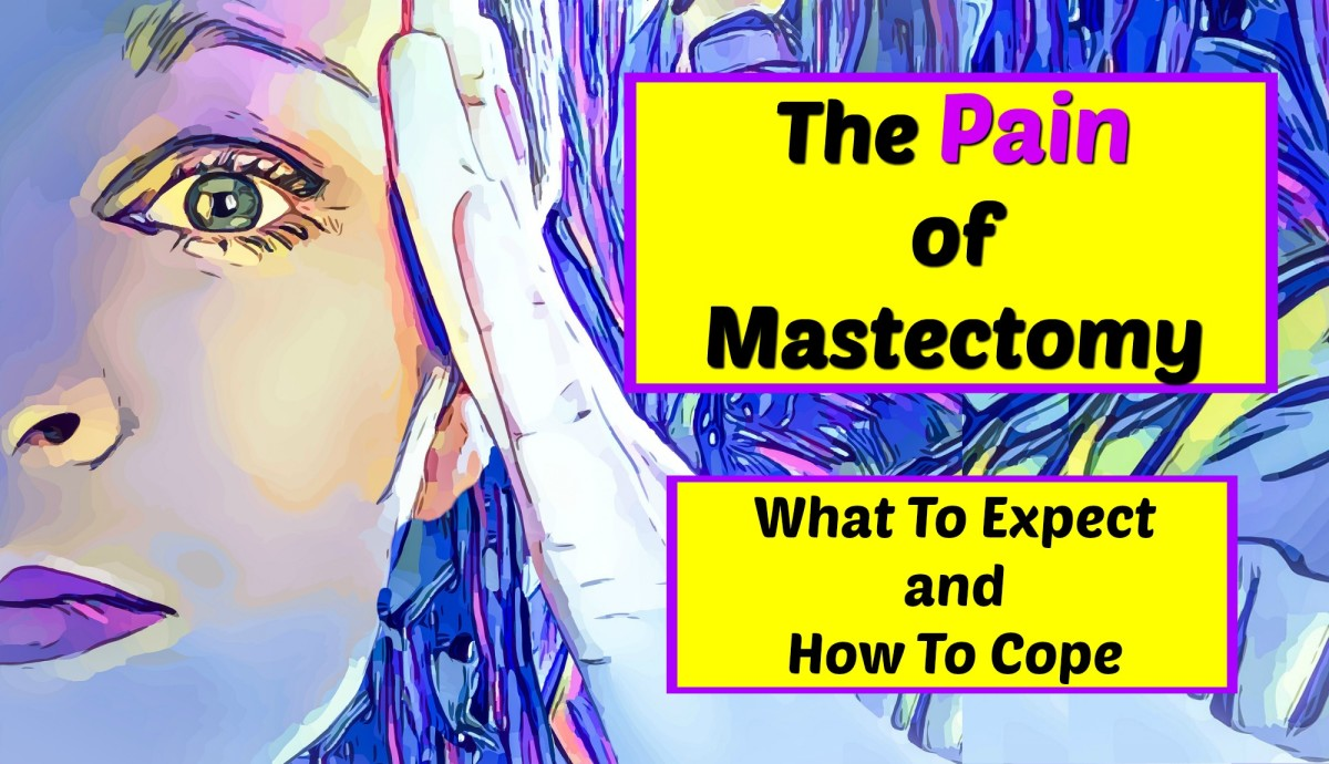 The Pain of Mastectomy: What to Expect and How to Cope