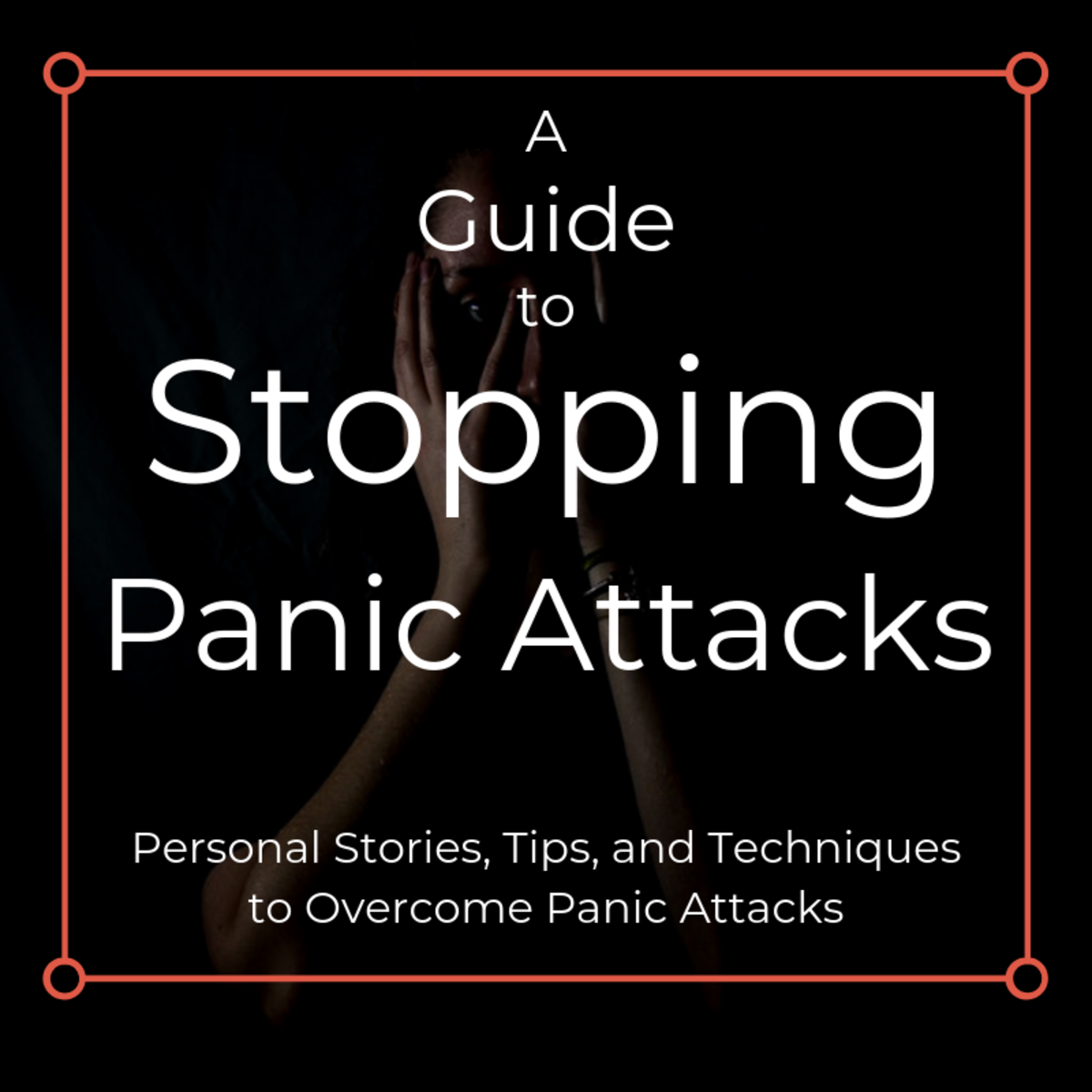 A Guide to Stopping Panic Attacks in Their Tracks