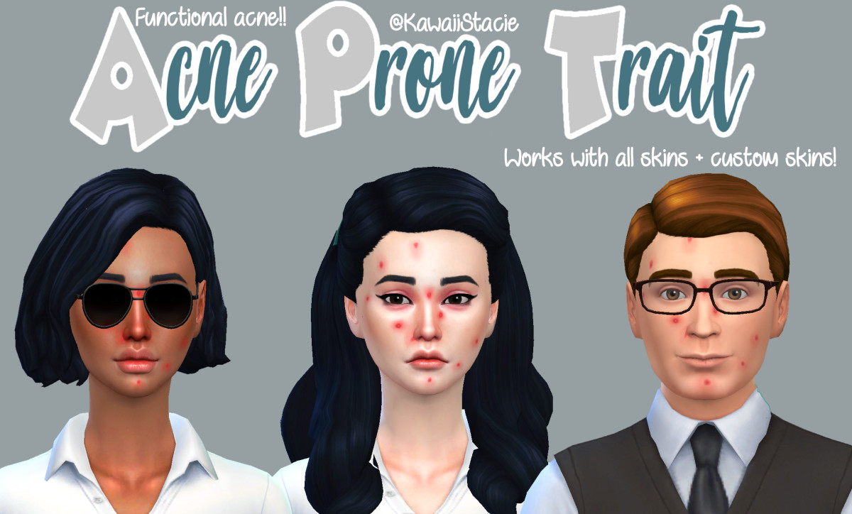 Maybe you wouldn't want it in real life, but you can give your Sims acne with the Acne Prone Trait!
