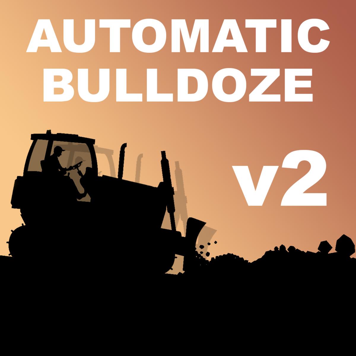 Automatic Bulldoze mod created bymexahuk