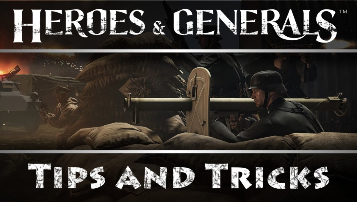 Heroes & Generals Tips and Tricks for New Players