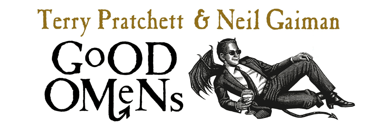 Good Omens was co-written by Terry Pratchett with Neil Gaiman.