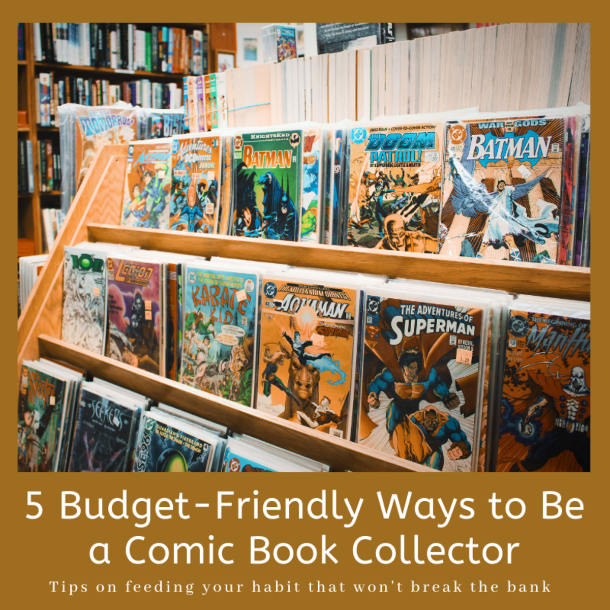 This article will break down five budget-friendly methods for keeping up with your passion for comic books.