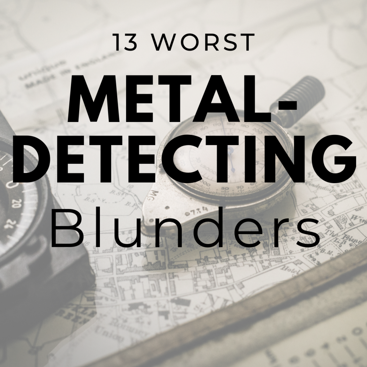 The 13 Worst Metal-Detecting Blunders