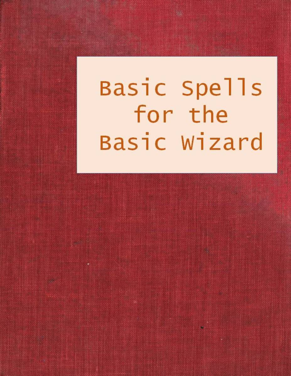Basic Spells for the Basic Wizard
