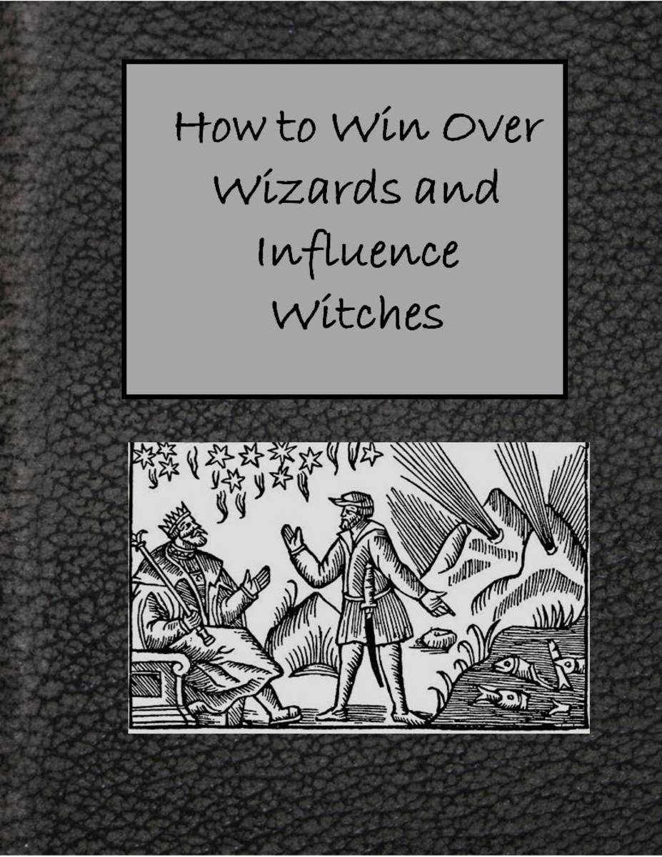 How to Win Over Wizards and Influence Witches