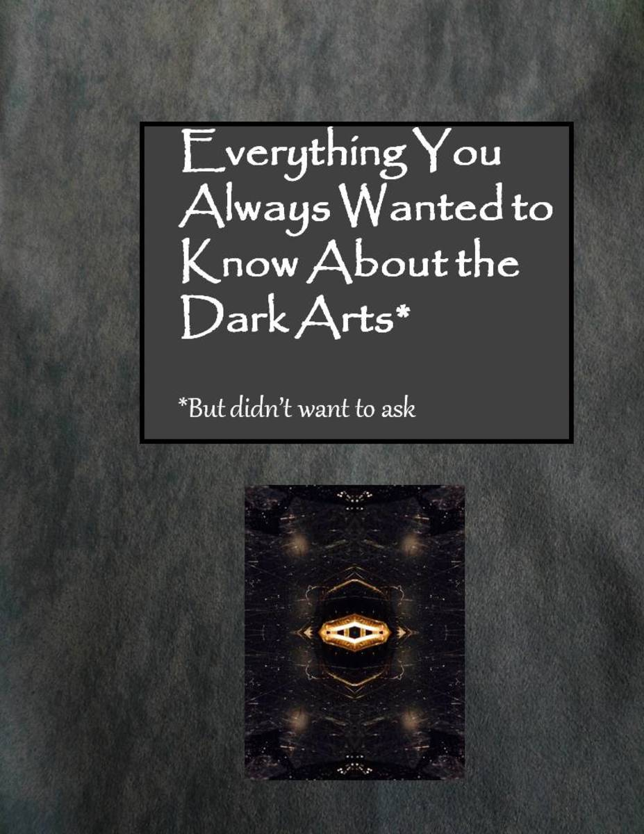 Everything You Always Wanted to Know About the Dark Arts