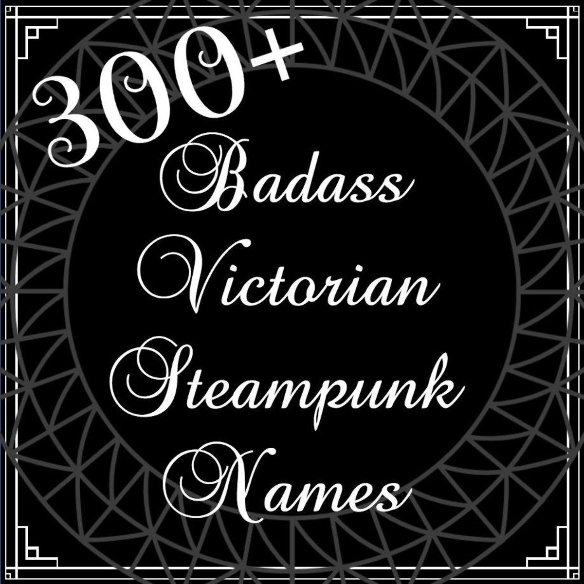 300+ Badass Victorian Steampunk Names