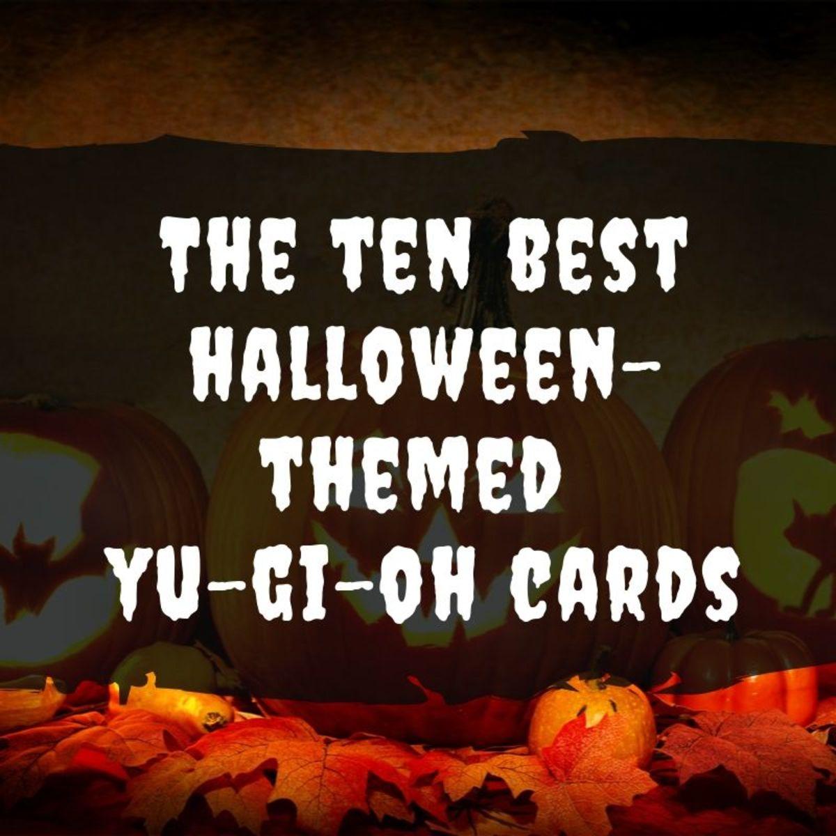 Top 10 Halloween-Themed Yu-Gi-Oh Cards