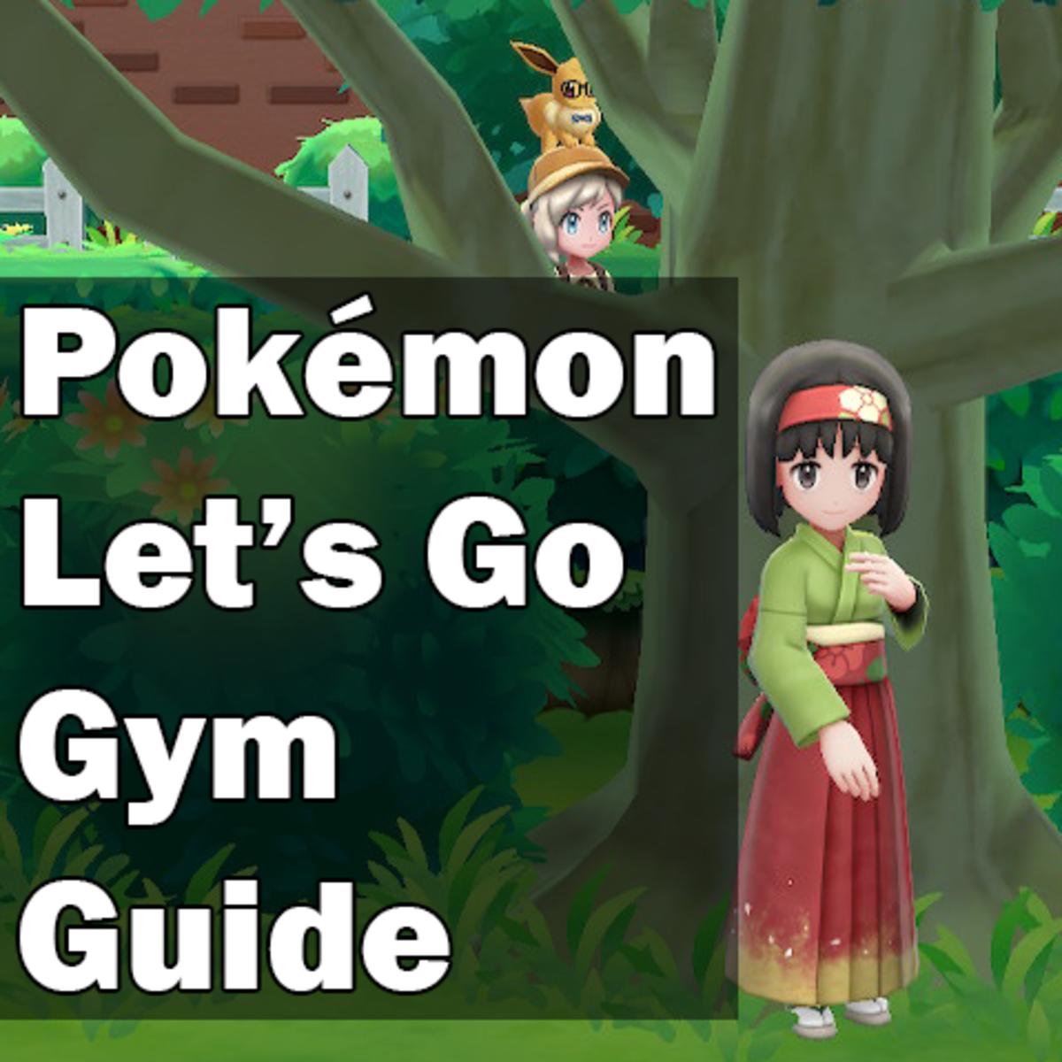 Pokémon Let's Go Gym Guide