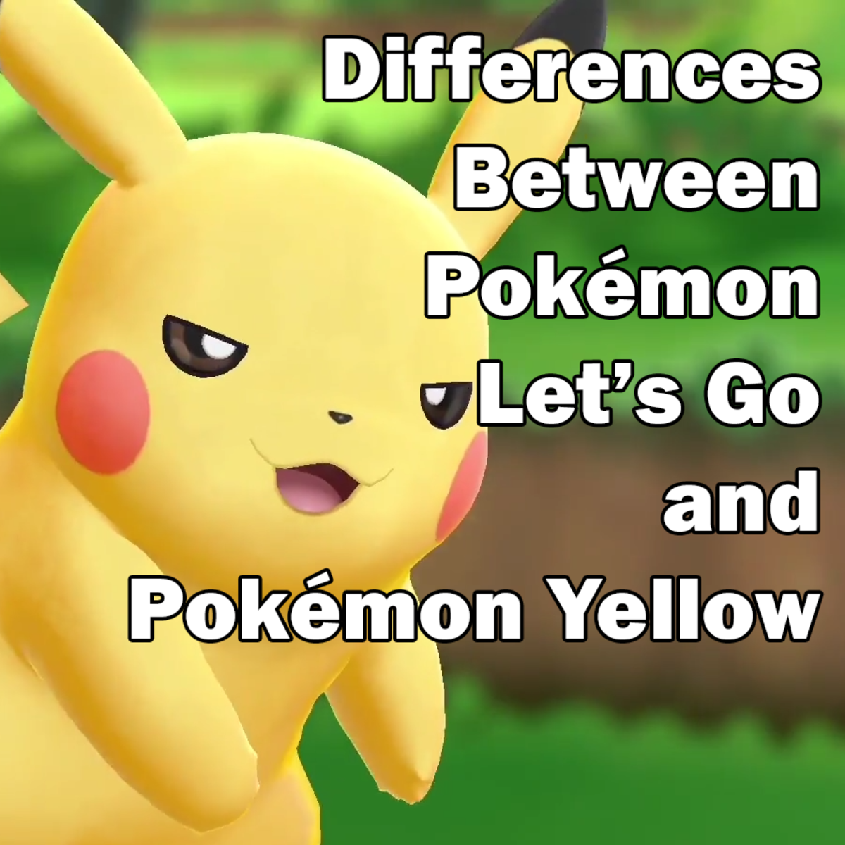 "What Are the Differences Between ""Pokémon Let's Go"" and ""Pokémon Yellow""?"