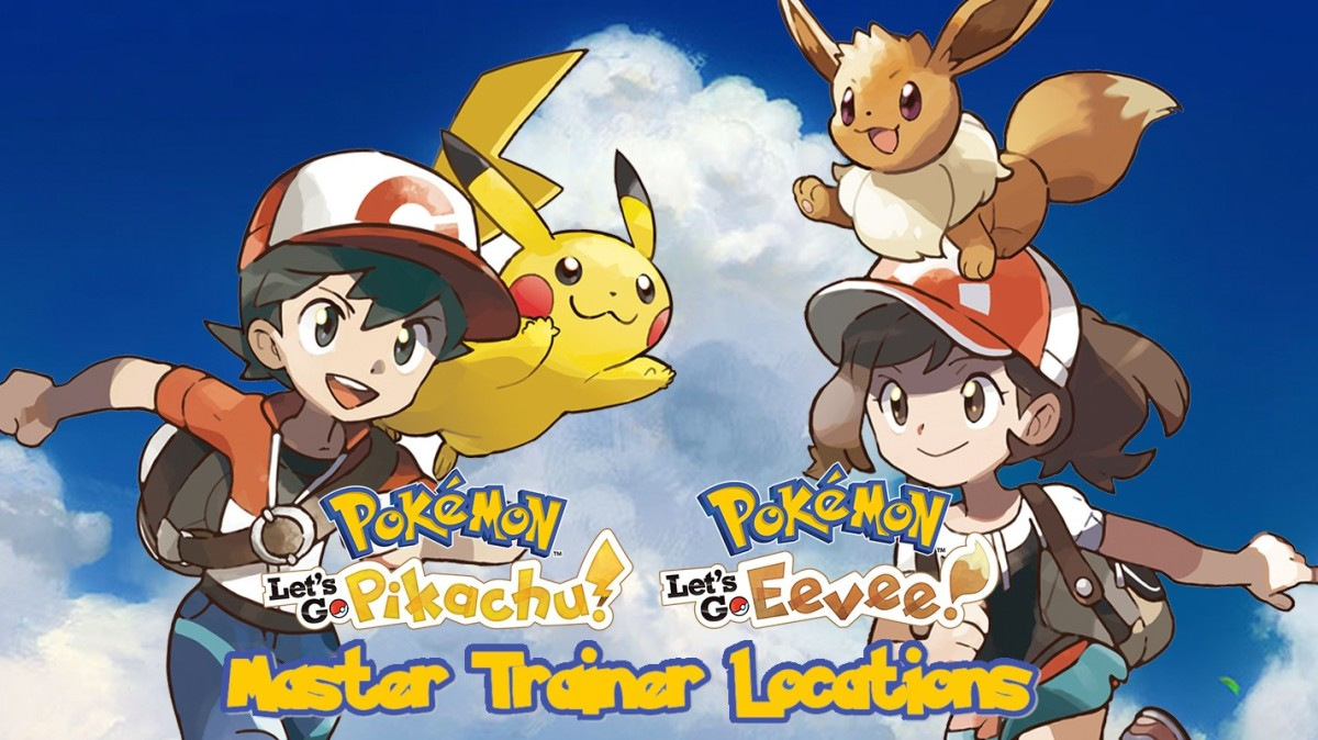 All Master Trainer Locations in Pokemon Let's Go Pikachu and Eevee