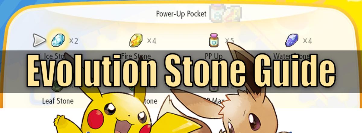 Evolution Stone Guide