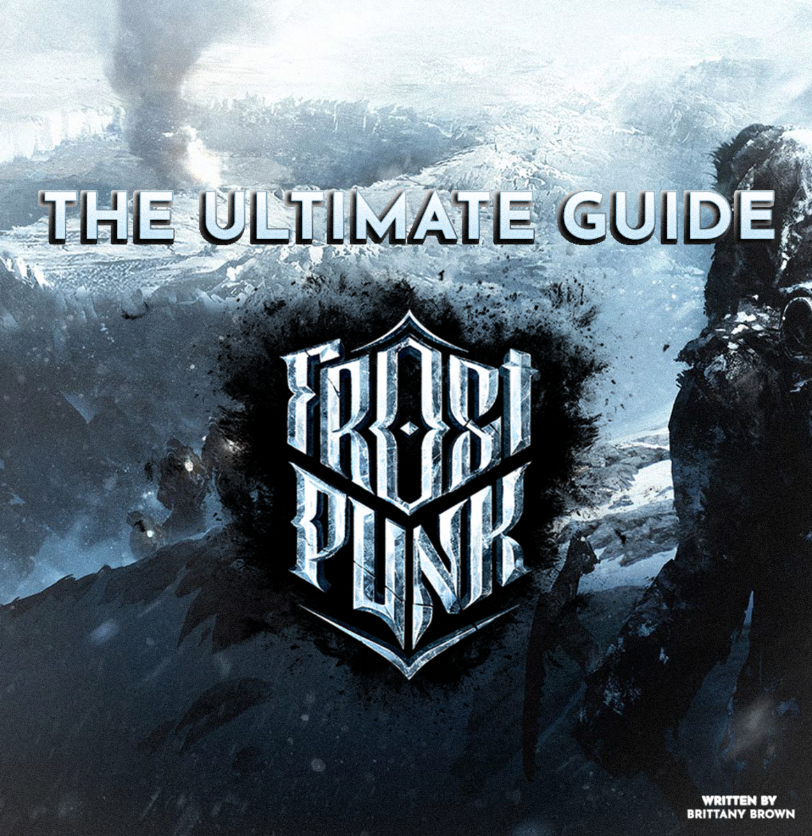 "The Ultimate ""Frostpunk"" Guide: Tips, Tricks and How to Survive!"