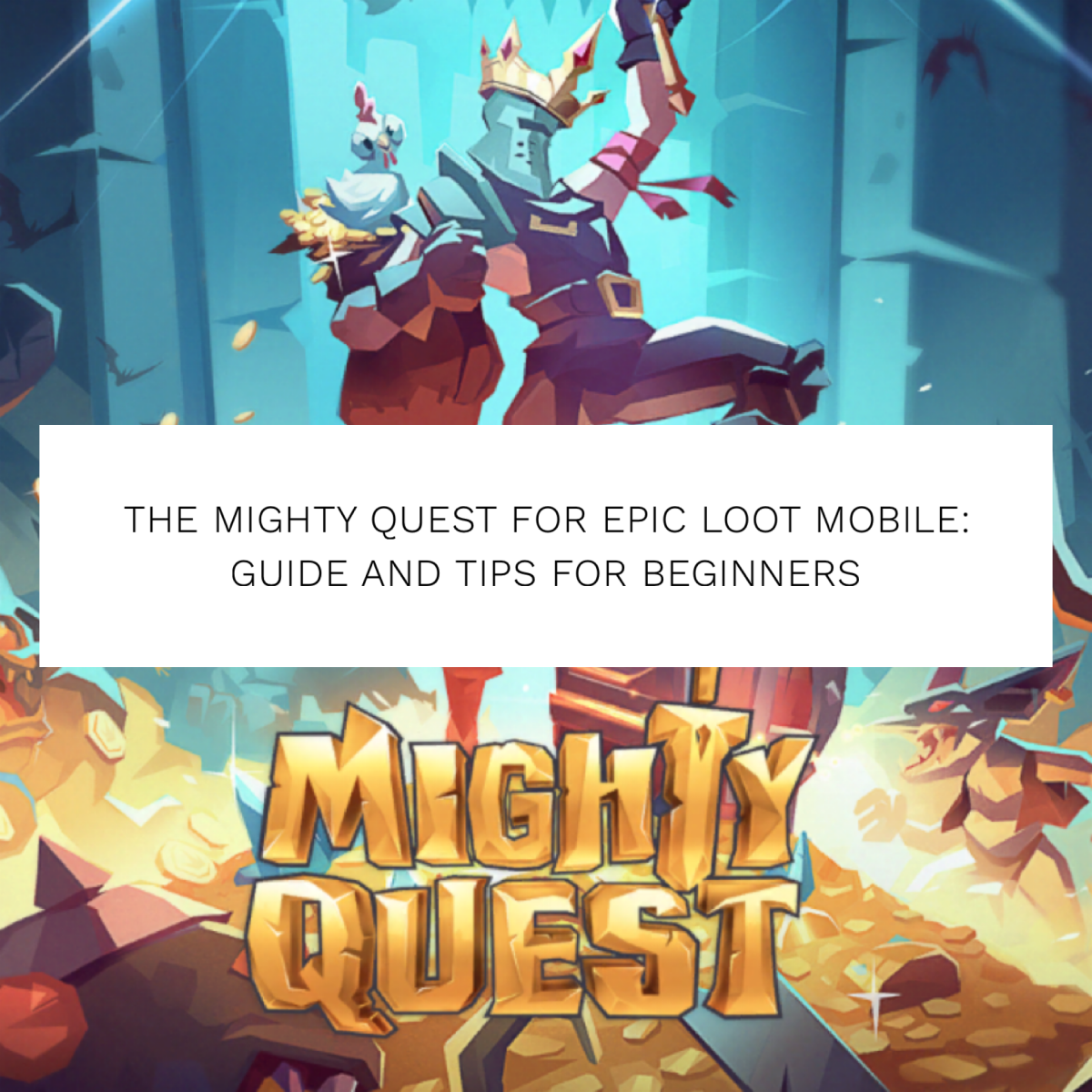 """Beginner's Guide to """"Mighty Quest for Epic Loot"""""""