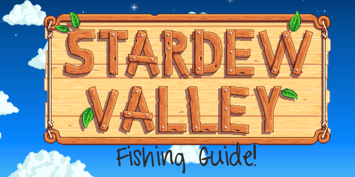 """""""Stardew Valley"""" Fishing Guide"""