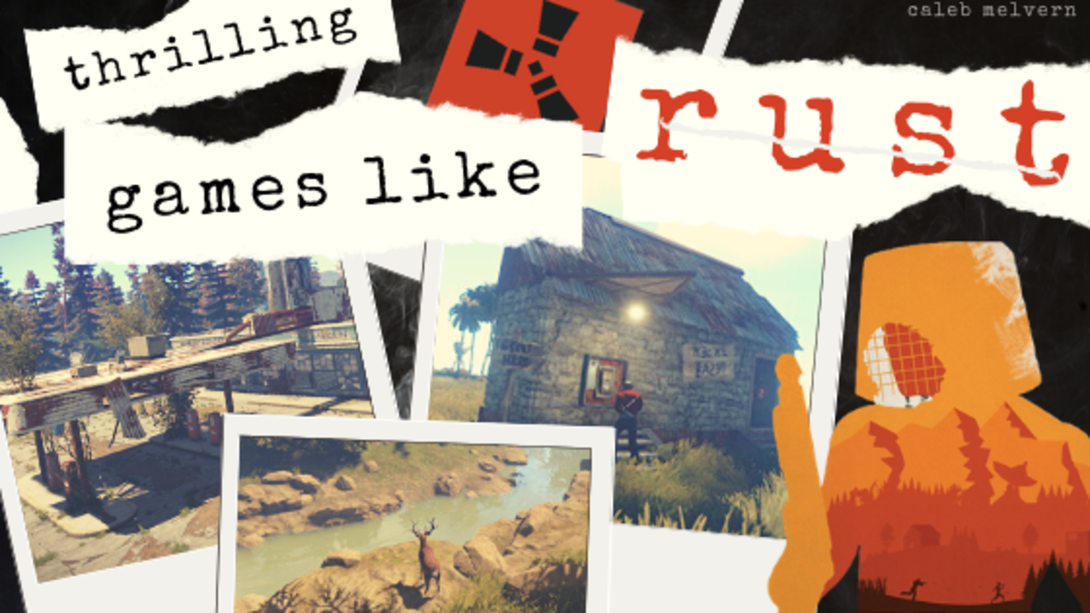 """""""Rust"""" is truly epic, but these games are well worth your time as well."""