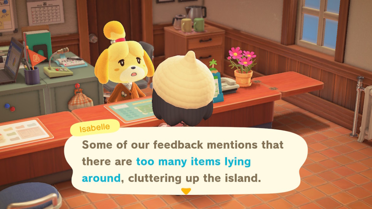 Isabelle won't be happy if you leave too many dropped items on the ground, so be careful!