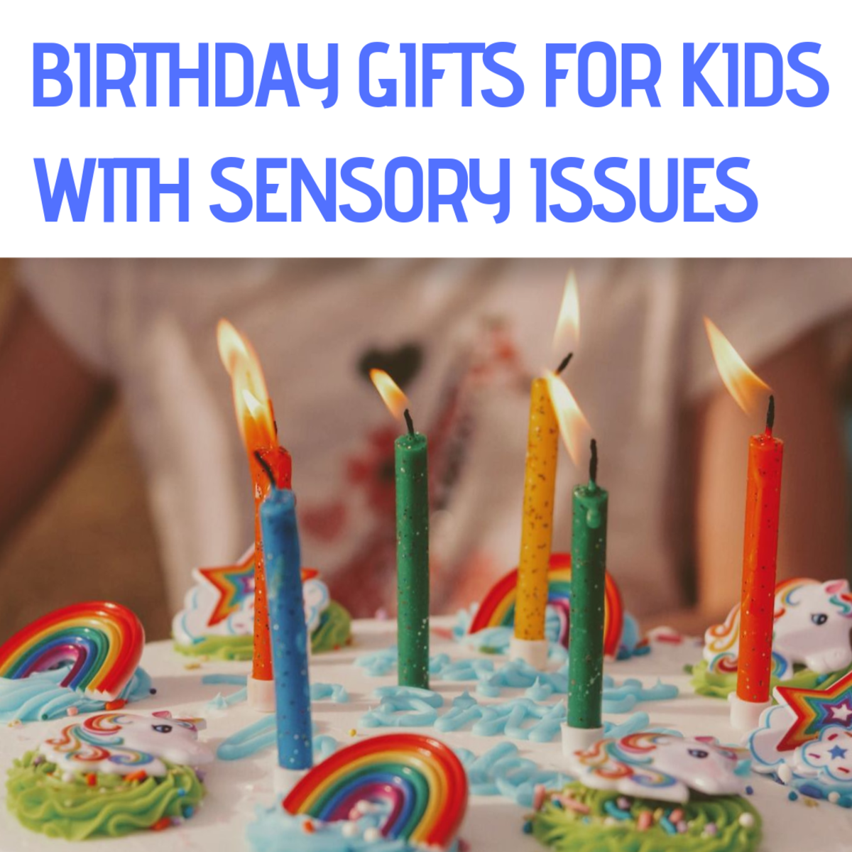 Birthday Gift Ideas for Kids With Sensory Issues