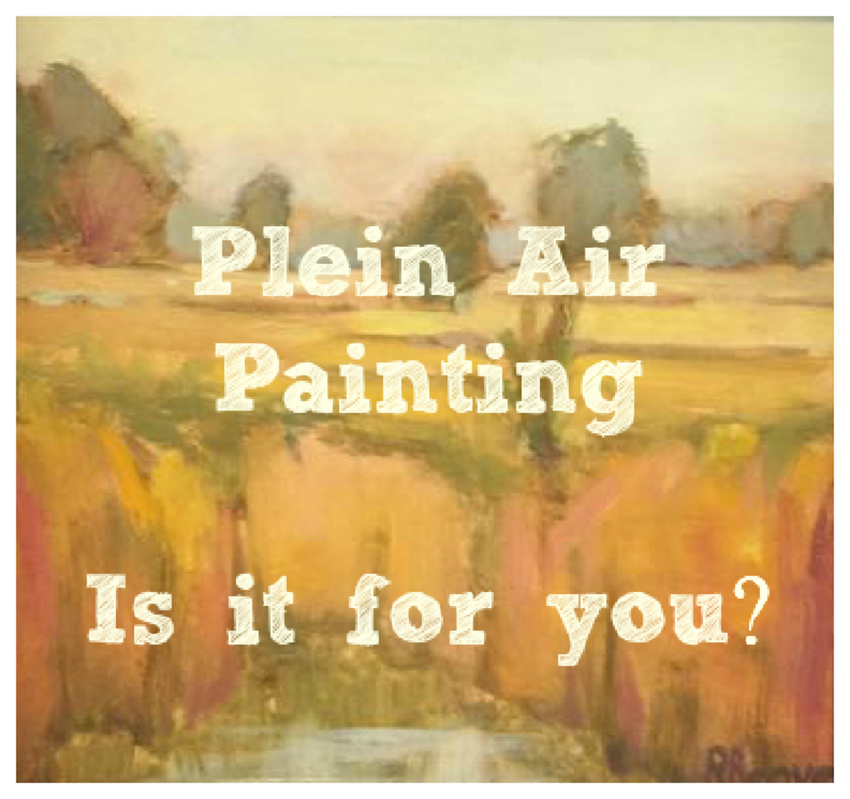 En Plein Air Painting: Is It for You?
