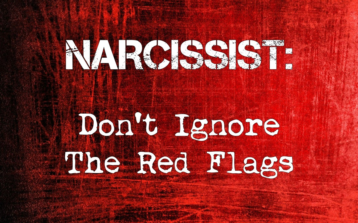 Narcissists: Don't Ignore the Red Flags