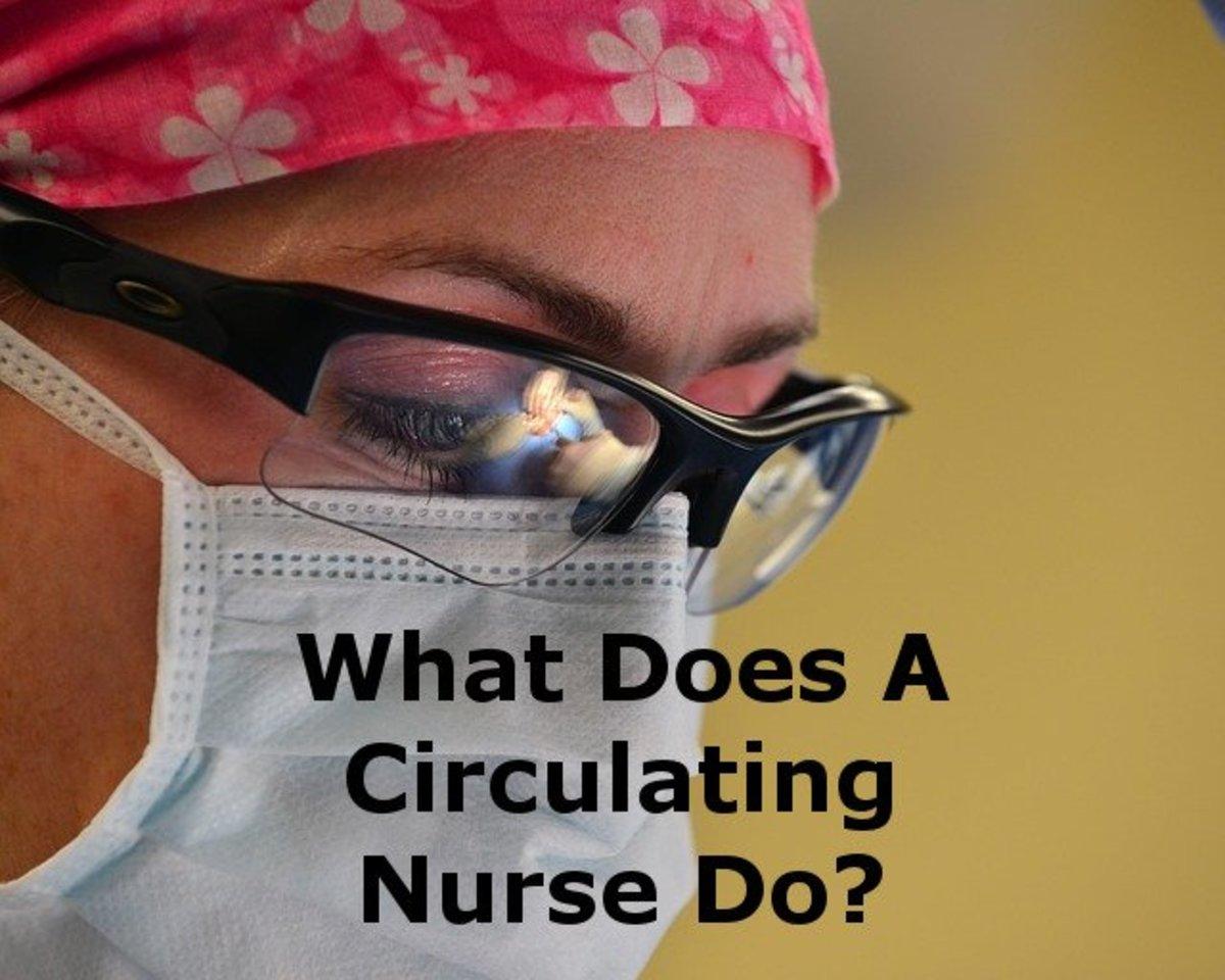 Operating Room Nursing What Do Circulating Nurses Do