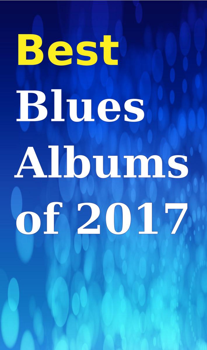 Ten Best New Blues Albums of 2017