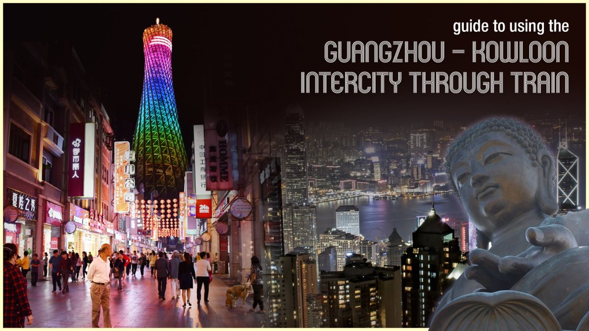 Guide to Using the Guangzhou–Kowloon Intercity Through Train