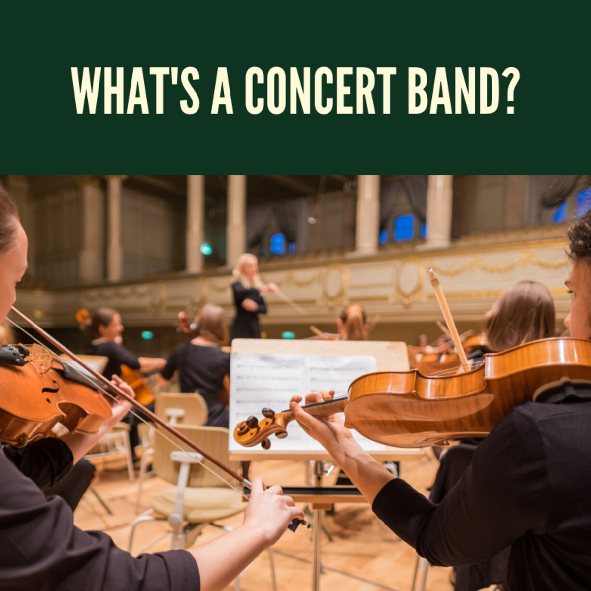 What's a Concert Band? The Evolution of the Concert Band