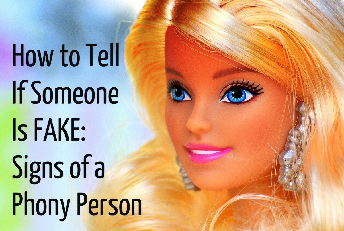People don't always broadcast their true intentions, so any of us can be fooled by a phony person wanting to get closer to us. Protect yourself from phony people by learning the 12 signs that you're dealing with someone who is fake.