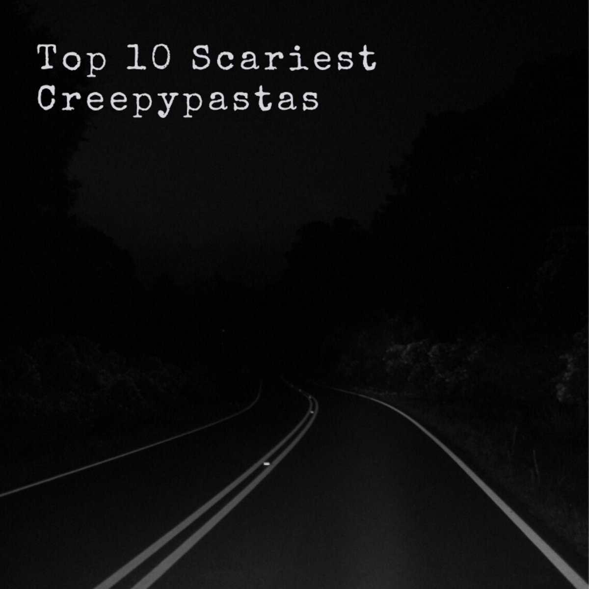 This list will compile 10 of the scariest creepypastas ever written—and it won't ruin any of them with annoying spoilers!